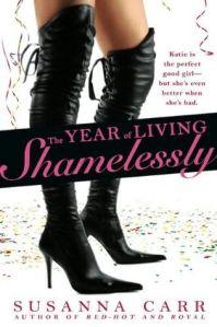 The Year of Living Shamelessly